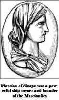 Marcião de Sínope, pai da heresia chamada Marcionismo