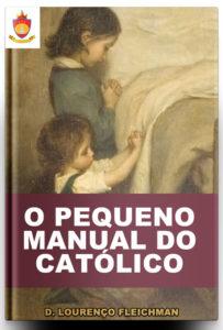 Livro Católico Online: O Pequeno Manual do Católico