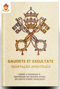 Exortação Apostólica Gaudete et Exsultate do Papa Francisco: sobre a Chamada à Santidade no Mundo Atual