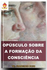 Livro Católico Online: Opúsculo Sobre a Formação da Consciência