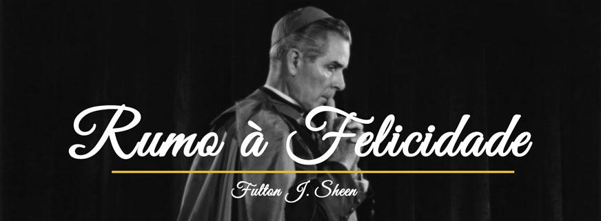 Livro: Rumo à Felicidade, de Dom Fulton Sheen