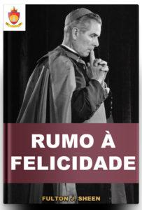 Livro Católico Online: Rumo à Felicidade, Fulton J. Sheen