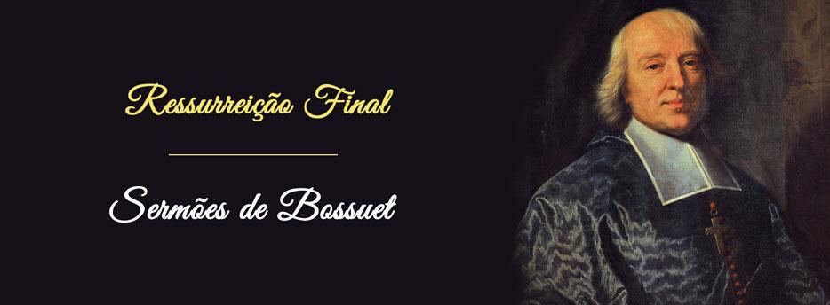 Ressurreição Final - Sermões de Bossuet