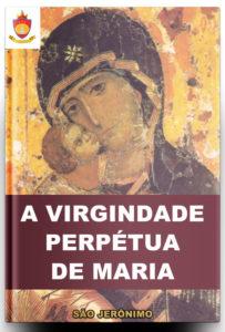 Livro Católico Online: Tratado sobre a Virgindade Perpétua de Maria, por São Jerônimo