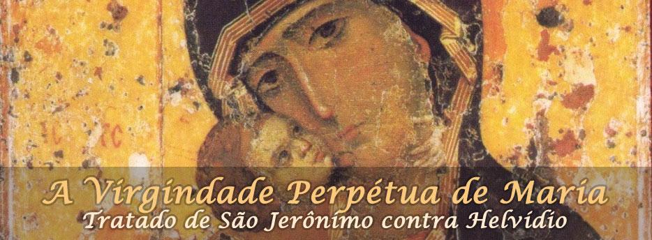 Tratado de São Jerônimo sobre a Virgindade Perpétua de Maria