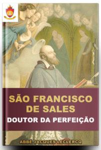 Livro Católico Online: São Francisco de Sales, Doutor da Perfeição