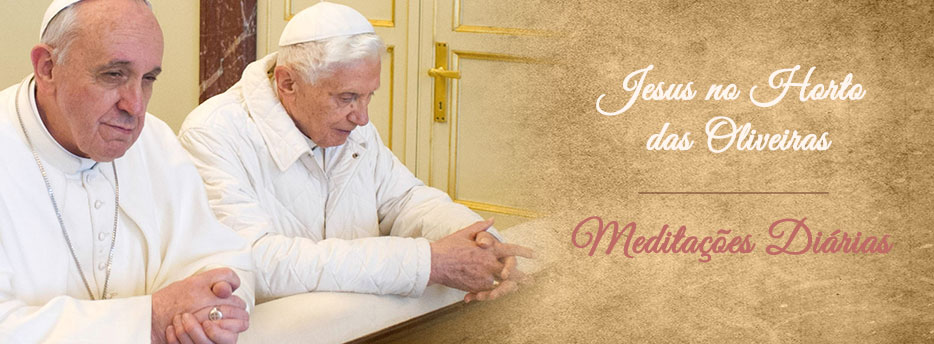 Meditação para a Terça-feira da Septuagésima. Jesus no Horto das Oliveiras
