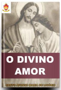 Livro Católico Online: O Divino Amor, por Santo Afonso Maria de Ligório