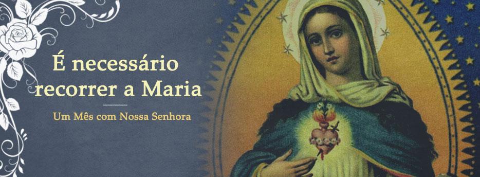 Meditação para o dia 01 de Maio. É necessário recorrer a Maria