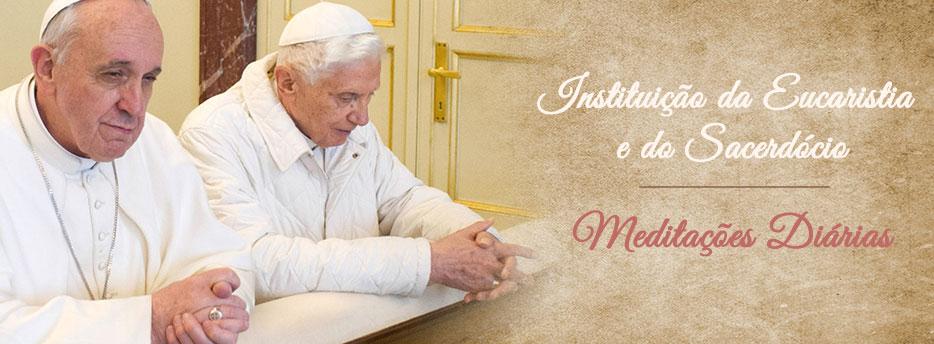 Meditação para a Quinta-feira Santa. Instituição da Eucaristia e do Sacerdócio