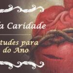 A Virtude da Caridade ou do Amor de Deus