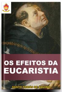 Livro Católico Online: Os Efeitos da Eucaristia ou Sermão do Corpo do Senhor, por Santo Tomás de Aquino