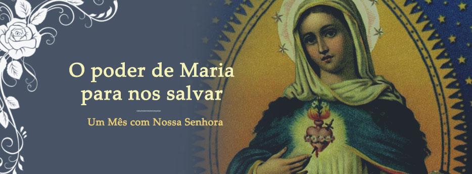 Meditação para o dia 04 de Maio. O poder de Maria para nos salvar