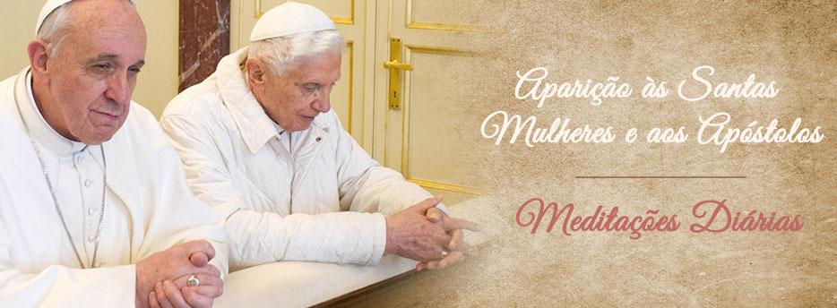 Meditação para o Sábado da Páscoa. Aparição às Santas Mulheres e aos Apóstolos