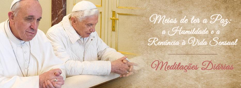 Meditação para a Sexta-feira da Pascoela. Meios de ter a Paz: a Humildade e a Renúncia à Vida Sensual