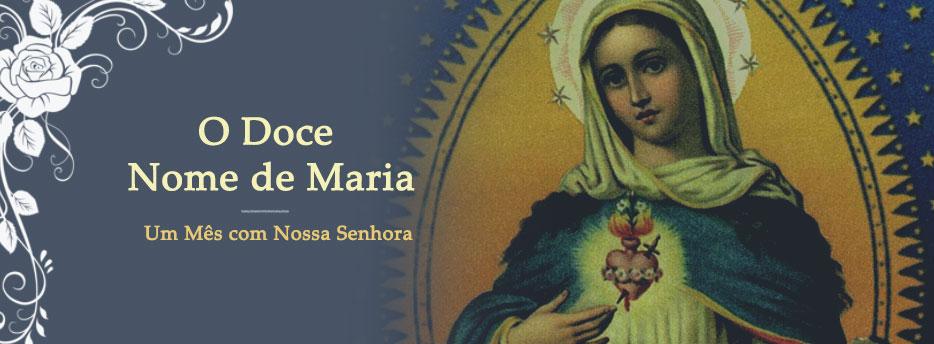 Meditação para o dia 17 de Maio. O Doce Nome de Maria