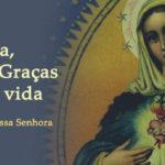 Maria, Mãe das Graças e nossa vida