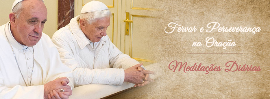 Meditação para a Terça-feira das Rogações. Fervor e Perseverança na Oração