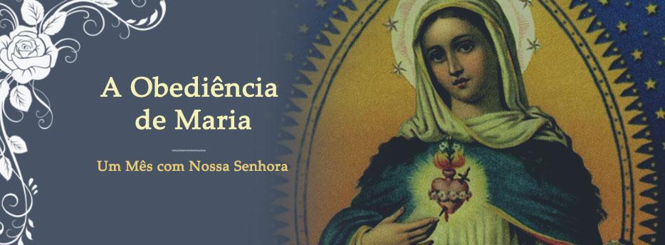 Meditação para o dia 27 de Maio. A Obediência de Maria