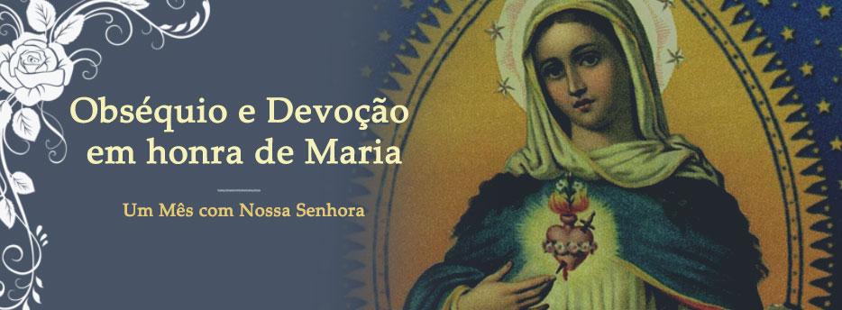 Meditação para o dia 30 de Maio. Obséquio e Devoção em honra de Maria