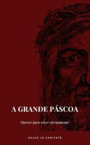 Ebook Católico #01 - A Grande Páscoa, por Salus in Caritate