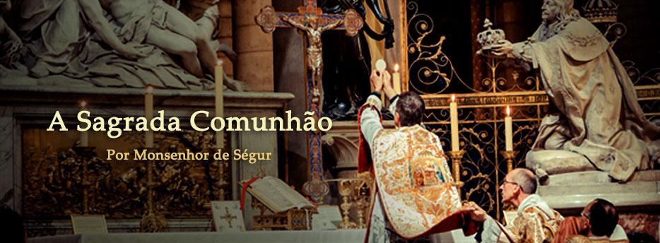 A Sagrada Comunhão, de Mons. de Ségur