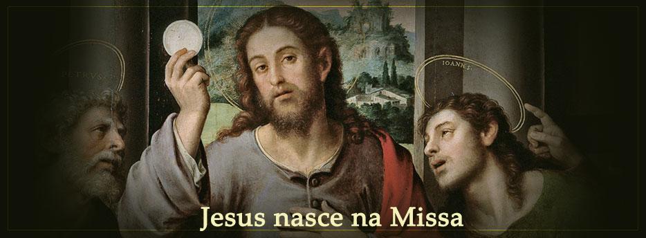Jesus nasce na Missa