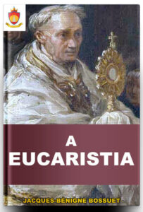 Livro Católico Online: A Eucaristia, por Bossuet