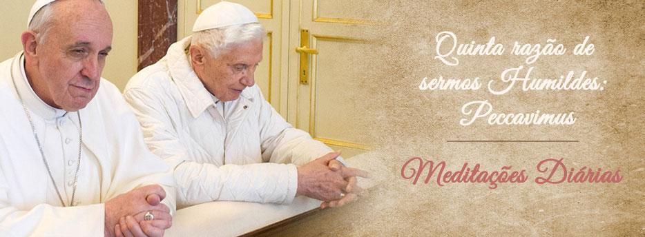 Meditação para a Décima Sexta-feira depois de Pentecostes. Quintarazão de sermos Humildes: Peccavimus