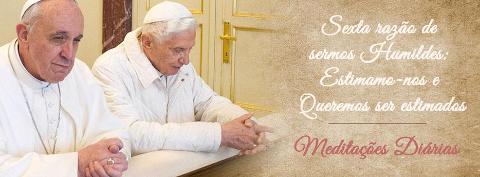 Meditação para o Décimo Sábado depois de Pentecostes. Sexta razão de sermos Humildes: Estimamo-nos e Queremos ser estimados