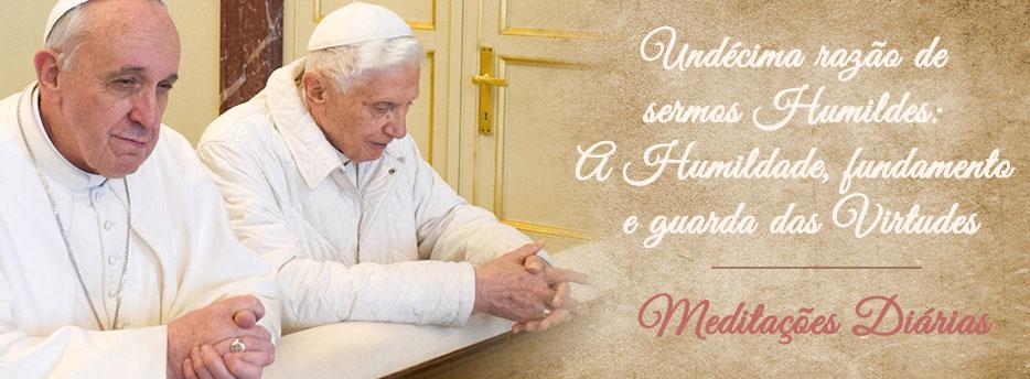 Meditação para a Undécima Sexta-feira depois de Pentecostes. Undécima razão de sermos Humildes:A Humildade, fundamento e guarda das Virtudes