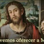 Devemos oferecer a Missa