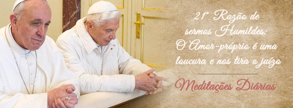 Meditação para a Décima Segunda Quinta-feira depois de Pentecostes. Vigésima Primeira razão de sermos Humildes: O Amor-próprio é uma loucura e nos tira o juízo