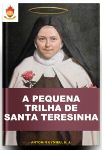 Livro Católico Online: A Pequena Trilha de Santa Teresinha, por Antonin Eymieu, S. J.