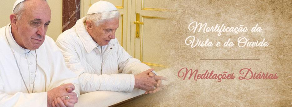 Meditação para a Décima Sétima Quinta-feira depois de Pentecostes. Mortificação da Vista e do Ouvido