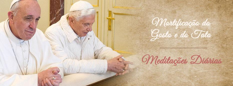 Meditação para a Décima Sétima Sexta-feira depois de Pentecostes. Mortificação do Gosto e do Tato
