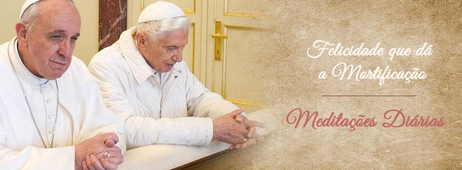 Meditação para a Décima Oitava Segunda-feira depois de Pentecostes. Felicidade que dá a Mortificação