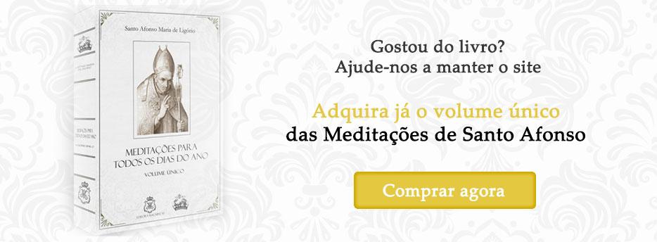 Compre o livro Meditações de Santo Afonso em volume único!