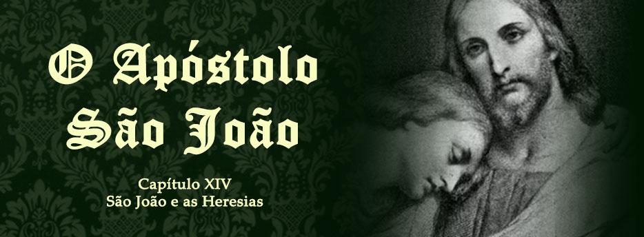 Capítulo 14: São João e as Heresias