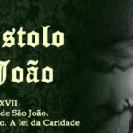 Primeira Epístola de São João. Prefácio de seu Evangelho. A lei da Caridade
