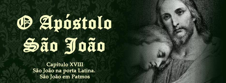 Capítulo 18: São João na porta Latina. São João em Patmos
