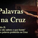 Do primeiro fruto da primeira palavra proferida na Cruz