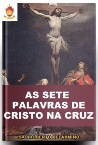 Livro Católico Online: As Sete Palavras de Cristo na Cruz, por São Roberto Belarmino
