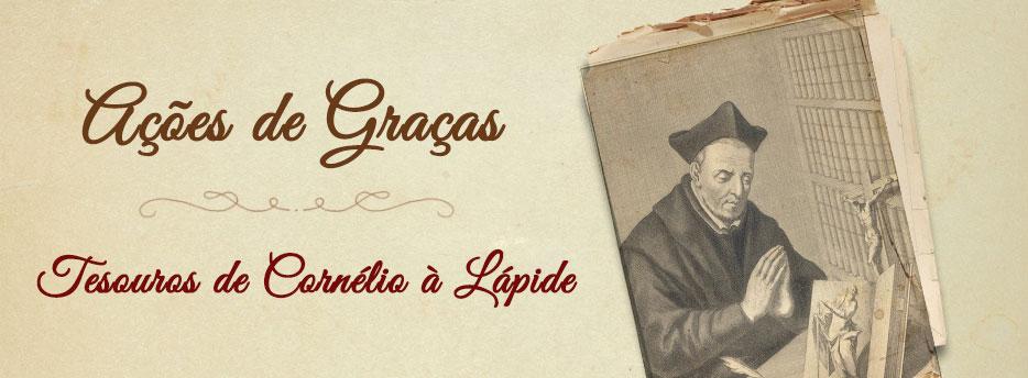 Ações de Graças, Tesouros de Cornélio à Lápide