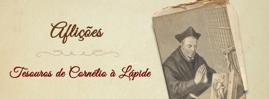Aflições, Tesouros de Cornélio à Lápide