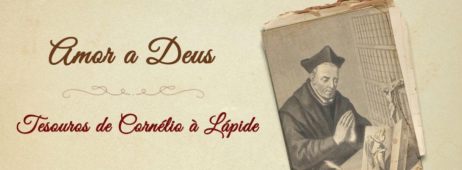 Amor a Deus, Tesouros de Cornélio à Lápide