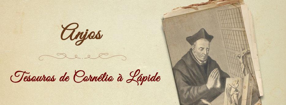 Anjos, Tesouros de Cornélio à Lápide