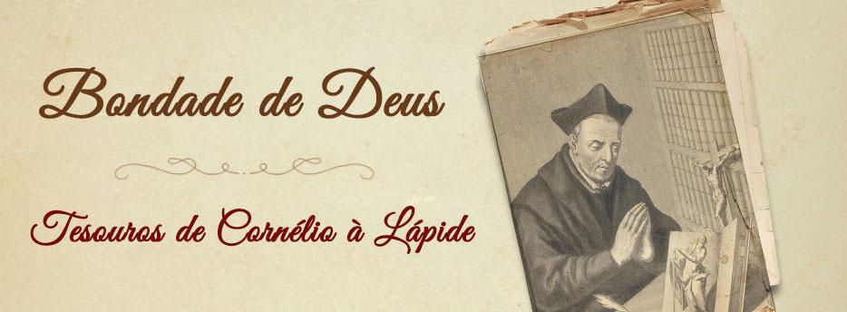 Bondade de Deus, Tesouros de Cornélio à Lápide
