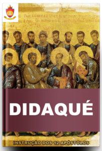 Livro Católico Online: Didaqué: Instrução dos Doze Apóstolos