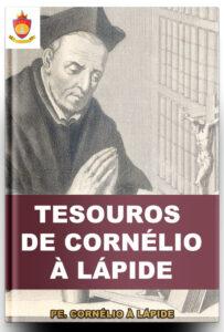 Livro Católico Online: Tesouros de Cornélio à Lápide